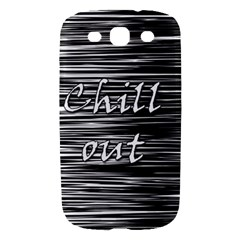 Black an white  Chill out  Samsung Galaxy S III Hardshell Case