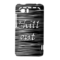 Black an white  Chill out  HTC Vivid / Raider 4G Hardshell Case
