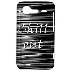 Black an white  Chill out  HTC Incredible S Hardshell Case