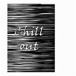 Black an white  Chill out  Small Garden Flag (Two Sides) Back
