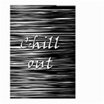 Black an white  Chill out  Large Garden Flag (Two Sides) Front