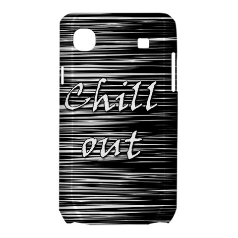 Black an white  Chill out  Samsung Galaxy SL i9003 Hardshell Case