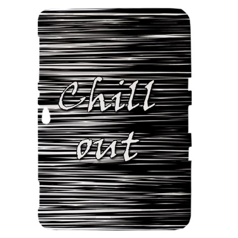 Black an white  Chill out  Samsung Galaxy Tab 8.9  P7300 Hardshell Case