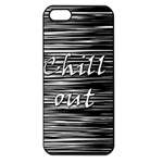 Black an white  Chill out  Apple iPhone 5 Seamless Case (Black) Front