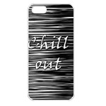 Black an white  Chill out  Apple iPhone 5 Seamless Case (White) Front