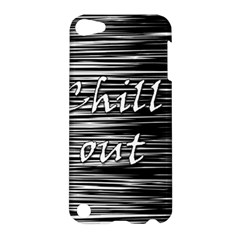 Black An White  chill Out  Apple Ipod Touch 5 Hardshell Case