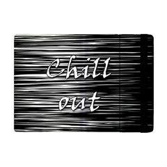 Black an white  Chill out  Apple iPad Mini Flip Case