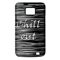 Black an white  Chill out  Samsung Galaxy S II i9100 Hardshell Case (PC+Silicone)