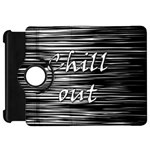 Black an white  Chill out  Kindle Fire HD Flip 360 Case Front