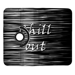 Black an white  Chill out  Samsung Galaxy Note II Flip 360 Case