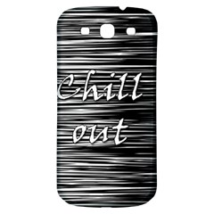 Black an white  Chill out  Samsung Galaxy S3 S III Classic Hardshell Back Case