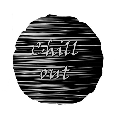 Black an white  Chill out  Standard 15  Premium Round Cushions