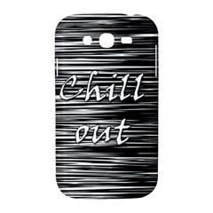 Black an white  Chill out  Samsung Galaxy Grand DUOS I9082 Hardshell Case