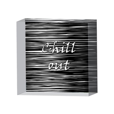 Black an white  Chill out  4 x 4  Acrylic Photo Blocks