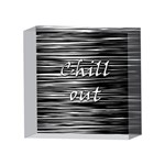 Black an white  Chill out  4 x 4  Acrylic Photo Blocks Front