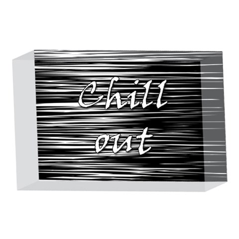 Black an white  Chill out  4 x 6  Acrylic Photo Blocks
