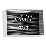 Black an white  Chill out  4 x 6  Acrylic Photo Blocks Front