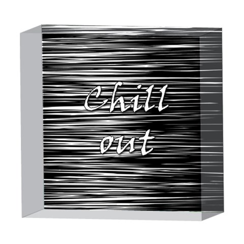 Black an white  Chill out  5  x 5  Acrylic Photo Blocks
