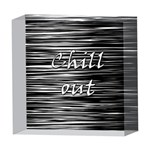 Black an white  Chill out  5  x 5  Acrylic Photo Blocks Front