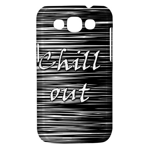 Black an white  Chill out  Samsung Galaxy Win I8550 Hardshell Case
