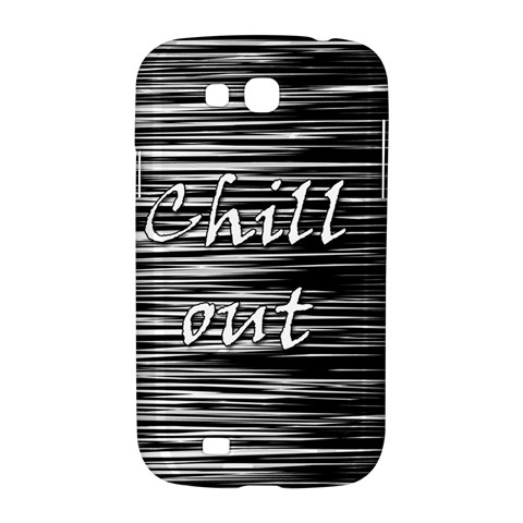 Black an white  Chill out  Samsung Galaxy Grand GT-I9128 Hardshell Case