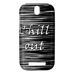Black an white  Chill out  HTC One SV Hardshell Case