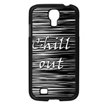 Black an white  Chill out  Samsung Galaxy S4 I9500/ I9505 Case (Black) Front
