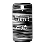 Black an white  Chill out  Samsung Galaxy S4 I9500/I9505  Hardshell Back Case Front
