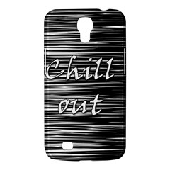 Black An White  chill Out  Samsung Galaxy Mega 6 3  I9200 Hardshell Case
