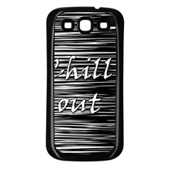 Black an white  Chill out  Samsung Galaxy S3 Back Case (Black)