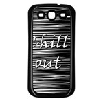 Black an white  Chill out  Samsung Galaxy S3 Back Case (Black) Front