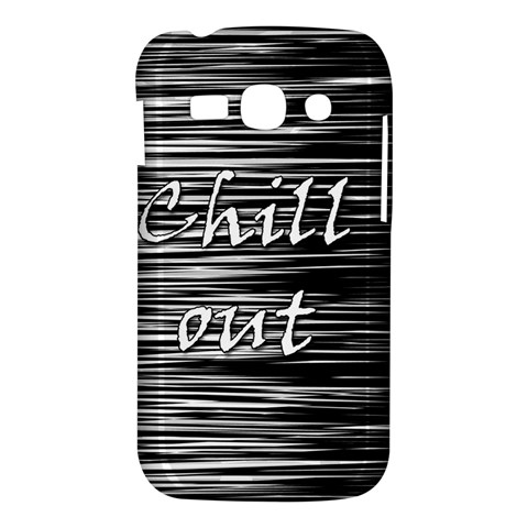 Black an white  Chill out  Samsung Galaxy Ace 3 S7272 Hardshell Case