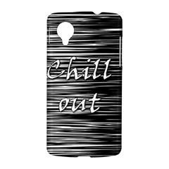 Black an white  Chill out  LG Nexus 5