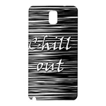 Black an white  Chill out  Samsung Galaxy Note 3 N9005 Hardshell Back Case Front