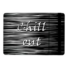 Black an white  Chill out  Samsung Galaxy Tab Pro 10.1  Flip Case