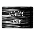 Black an white  Chill out  Samsung Galaxy Tab Pro 10.1  Flip Case Front