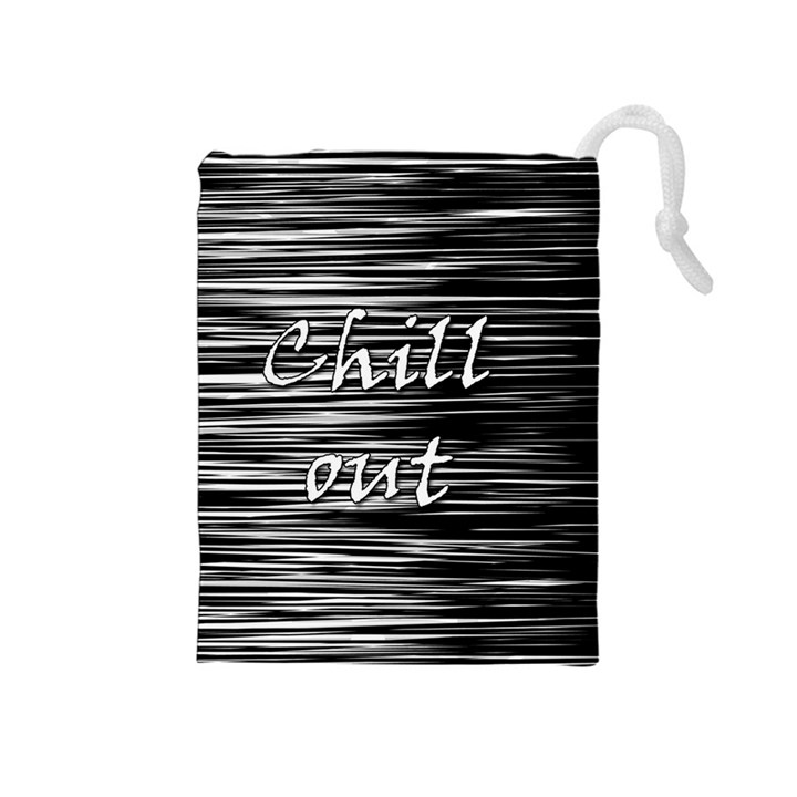 Black an white  Chill out  Drawstring Pouches (Medium)