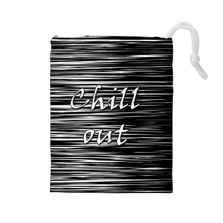 Black an white  Chill out  Drawstring Pouches (Large)
