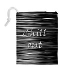 Black an white  Chill out  Drawstring Pouches (Large)  Back
