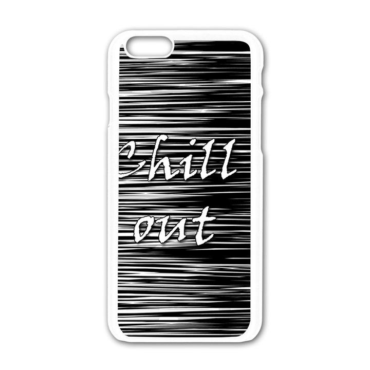 Black an white  Chill out  Apple iPhone 6/6S White Enamel Case