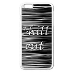 Black an white  Chill out  Apple iPhone 6 Plus/6S Plus Enamel White Case Front