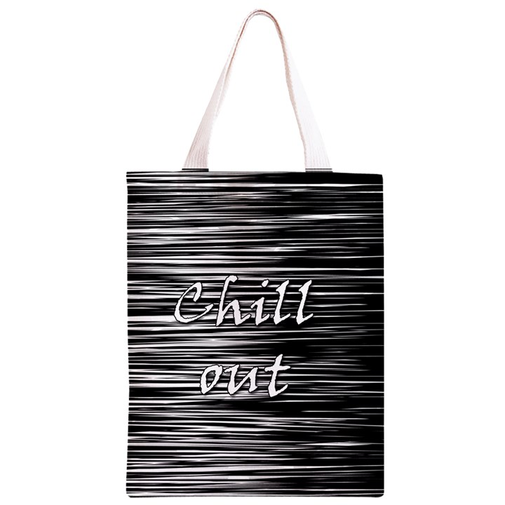 Black an white  Chill out  Classic Light Tote Bag