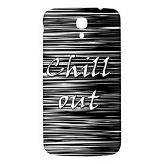 Black An White  chill Out  Samsung Galaxy Mega I9200 Hardshell Back Case