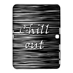 Black An White  chill Out  Samsung Galaxy Tab 4 (10 1 ) Hardshell Case