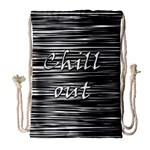 Black an white  Chill out  Drawstring Bag (Large) Front