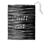 Black an white  Chill out  Drawstring Pouches (XXL) Front