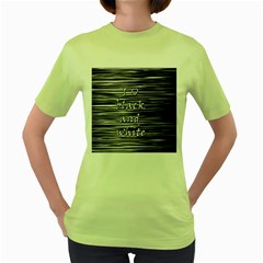 I Love Black And White Women s Green T Shirt