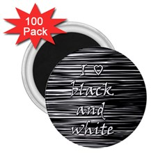 I Love Black And White 2 25  Magnets (100 Pack)