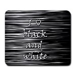 I love black and white Large Mousepads Front