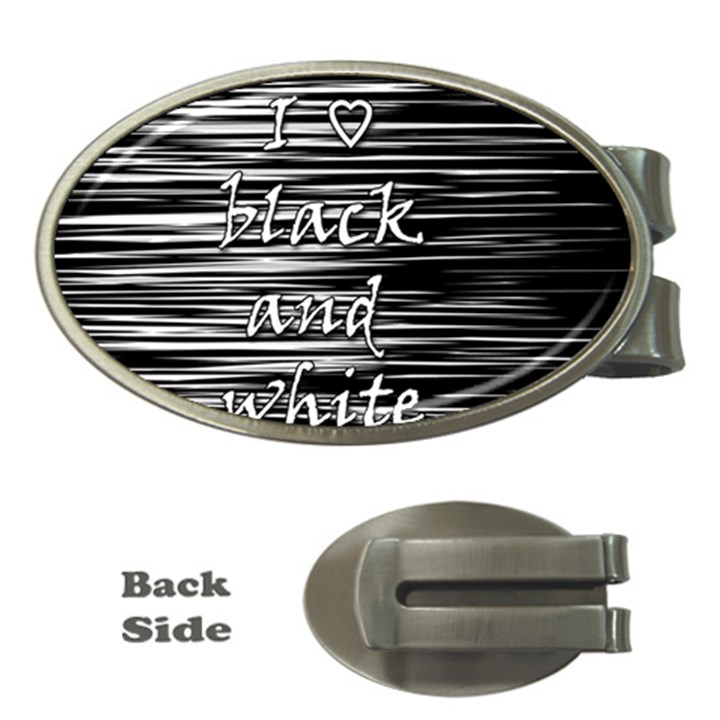 I love black and white Money Clips (Oval)